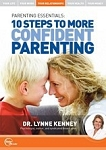 10 Steps To More Confident Parenting By Dr. Lynne Kenney DVD