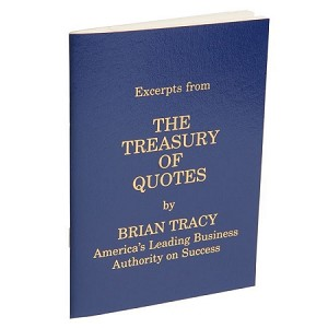 Excerpts From The Treasury Of Quotes By Brian Tracy