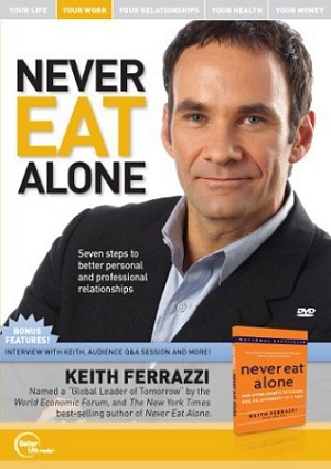 Never Eat Alone DVD by Keith Ferrazzi