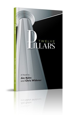 Twelve Pillars Hardcover A Novel By Jim Rohn And Chris Widener